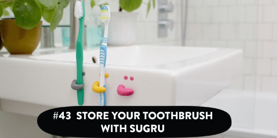 Domesticninja tips 41 to 50 sugru for Best way to store toothbrush in bathroom